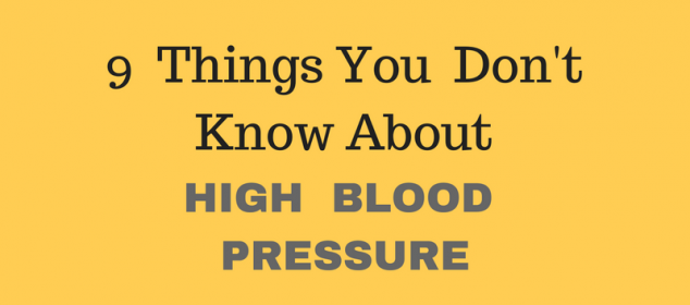9 things you didnt know about high blood pressure