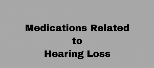 medications causing hearing loss