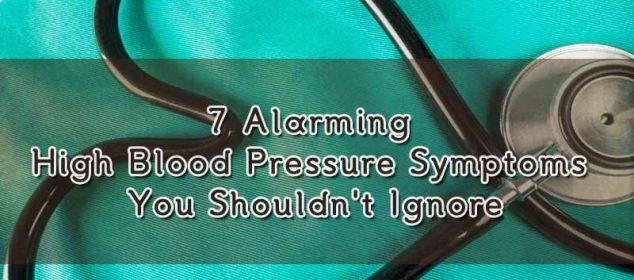 7 alarming high blood pressure symptoms